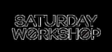 Saturday Workshop